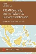 ASEAN Centrality and the ASEAN US Economic Relationship