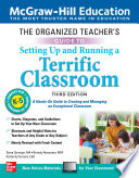 The Organized Teacher s Guide to Setting Up and Running a Terrific Classroom  Grades K 5  Third Edition