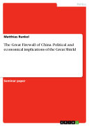The Great Firewall of China  Political and economical implications of the Great Shield