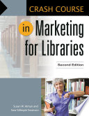 Crash Course In Marketing For Libraries 2nd Edition Book PDF