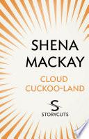 Cloud Cuckoo Land  Storycuts
