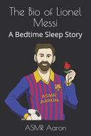 The Bio of Lionel Messi Book