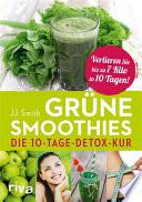 Grüne Smoothies  : Die 10-Tage-Detox-Kur