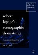 Robert Lepage's scenographic dramaturgy: the aesthetic signature at work
