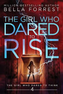 The Girl Who Dared to Think 4  The Girl Who Dared to Rise
