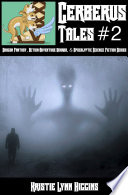 Cerberus Tales Collection #2 Dragon Fantasy, Action-Adventure Horror, And Apocalyptic Science Fiction Series