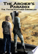 The Archer s Paradox   The Travis Fletcher Chronicles Book