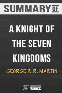Summary of a Knight of the Seven Kingdoms  A Song of Ice and Fire by George R  R  Martin  Trivia Quiz for Fans