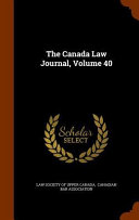 The Canada Law Journal Volume 40