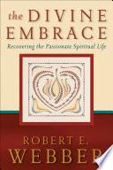 The Divine Embrace Ancient Future