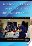 Building A Culture Of Patient Safety Through Simulation Book PDF