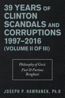 39 Years of Clinton Scandals and Corruptions 1997   2016  Volume Ii of Iii