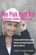 The Pink Hard Hat A Woman S Guide To Resilience Book PDF