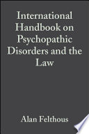The International Handbook on Psychopathic Disorders and the Law, Volume II  : Laws and Policies