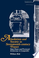 Absolutism and Society in Seventeenth Century France Book