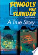 Schools for Slander