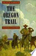 """The Oregon Trail"" by Francis Parkman, E. N. Feltskog"