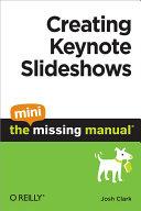 Creating Keynote Slideshows: The Mini Missing Manual [Pdf/ePub] eBook