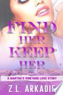 Find Her  Keep Her  A Martha s Vineyard Love Story