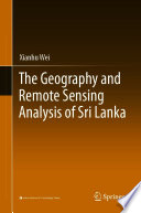 The Geography and Remote Sensing Analysis of Sri Lanka
