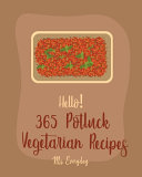 Hello 365 Potluck Vegetarian Recipes