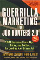 Guerrilla Marketing for Job Hunters 2.0