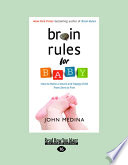 """""""Brain Rules for Baby: How to Raise a Smart and Happy Child from Zero to Five"""" by John Medina"""
