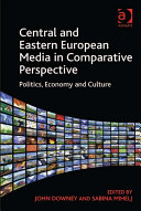 Central and Eastern European Media in Comparative Perspective