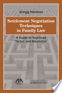 Settlement Negotiation Techniques in Family Law