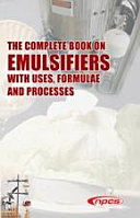 The Complete Book on Emulsifiers with Uses  Formulae and Processes  2nd Revised Edition