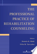 The Professional Practice Of Rehabilitation Counseling