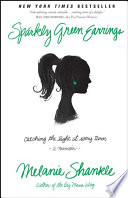 """""""Sparkly Green Earrings: Catching the Light at Every Turn"""" by Melanie Shankle"""