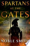 Spartans at the Gates  A Novel