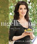 """""""Nigellissima: Easy Italian-Inspired Recipes: A Cookbook"""" by Nigella Lawson"""