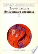 Breve historia de la pintura española  , Band 1