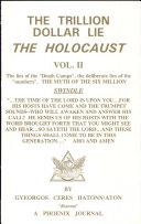 The Trillion Dollar Lie- The Holocaust