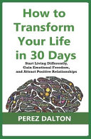 How to Transform Your Life in 30 Days
