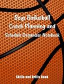 Boys Basketball Coach Planning And Schedule Organizer Notebook