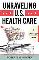 Unraveling U.S. Health Care Pdf/ePub eBook