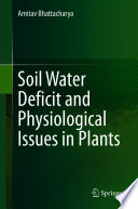 Soil Water Deficit and Physiological Issues in Plants