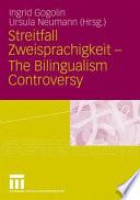 Streitfall Zweisprachigkeit - The Bilingualism Controversy