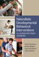 Naturalistic Developmental Behavioral Interventions for Autism Spectrum Disorder