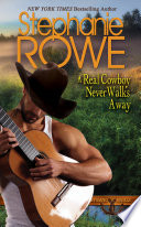 A Real Cowboy Never Walks Away  A Wyoming Rebels Novel