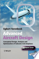 """Advanced Aircraft Design: Conceptual Design, Analysis and Optimization of Subsonic Civil Airplanes"" by Egbert Torenbeek"