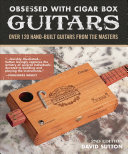 Obsessed With Cigar Box Guitars, 2nd Edition [Pdf/ePub] eBook