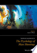 The Wiley Handbook of the Psychology of Mass Shootings Book