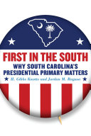 First in the South: why South Carolina's presidential primary matters