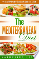 The Mediterranean Diet Plan for Beginners  Everything You Need to Get Started