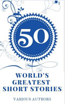 Fifty World s Greatest Short Stories