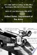 TM 9 1005 206 12 Caliber  22 Rifle M13  Remington Rifle M513T  Stevens Rifle M416 2T  and Winchester Rifle M75T Book